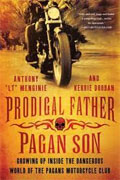 Buy *Prodigal Father, Pagan Son: Growing Up Inside the Dangerous World of the Pagans Motorcycle Club* by Anthony LT Menginie and Kerrie Droban online