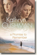 Buy *A Promise to Remember* by Kathryn Cushman online