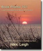 *Book Promo 101: Learn the Basics of Book Promotion* by Nikki Leigh