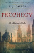 *Prophecy: An Historical Thriller* by S.J. Parris