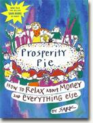 buy *Prosperity Pie: How to Relax about Money and Everything Else* online
