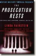 Buy *Mystery Writers of America Presents The Prosecution Rests: New Stories about Courtrooms, Criminals, and the Law* by Linda Fairstein online