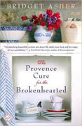 Buy *The Provence Cure for the Brokenhearted* by Bridget Asher online