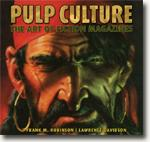 *Pulp Culture: The Art of Fiction Magazines* by Frank M. Robinson and Lawrence Davidson