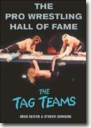 The Pro Wrestling Hall of Fame: The Tag Teams