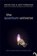 Buy *The Quantum Universe (And Why Anything That Can Happen, Does)* by Brian Cox and Jeff Forshaw online