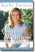 Buy *Quantum Wellness: A Practical and Spiritual Guide to Health and Happiness* by Kathy Freston online