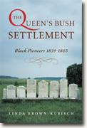 Buy *Queen's Bush Settlement: Black Pioneers 1839-1865* online
