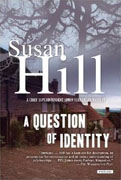 *A Question of Identity (Chief Superintendent Simon Serrailler Mystery)* by Susan Hill