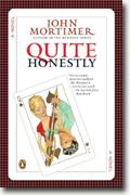 *Quite Honestly* by John Mortimer