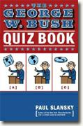 The George W. Bush Quiz Book