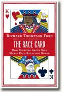 Buy *The Race Card: How Bluffing About Bias Makes Race Relations Worse* by Richard Thompson Ford online