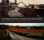 Buy *Railroad Empire across the Heartland: Rephotographing Alexander Gardner's Westward Journey* by James E. Sherow and John R. Charlton, photographero nline