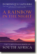 *A Rainbow in the Night: The Tumultuous Birth of South Africa* by Dominique LaPierre