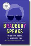 Buy *Bradbury Speaks: Too Soon from the Cave, Too Far from the Stars* by Ray Bradbury online