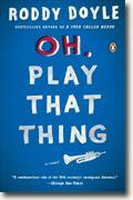 *Oh, Play That Thing* by Roddy Doyle