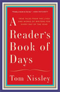 *A Reader's Book of Days: True Tales from the Lives and Works of Writers for Every Day of the Year* by Tom Nissley, illustrated by Joanna Neborsky