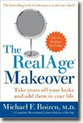 Buy *The RealAge Makeover: Take Years off Your Looks and Add Them to Your Life* online