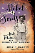 Buy *Rebel Souls: Walt Whitman and America's First Bohemians* by Justin Martino nline