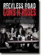 *Reckless Road: Guns N' Roses and the Making of Appetite for Destruction* by Marc Canter and Jason Porath, photos by Jack Lue