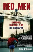 *Red Men: Liverpool Football Club - The Biography* by John Williams