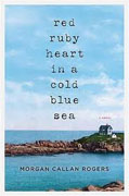 *Red Ruby Heart in a Cold Blue Sea* by Morgan Callan Rogers