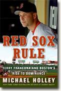 Buy *Red Sox Rule: Terry Francona and Boston's Rise to Dominance* by Michael Holley online