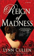 *Reign of Madness* by Lynn Cullen