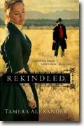 Buy *Rekindled (Fountain Creek Chronicles, Book 1)* by Tamera Alexander online