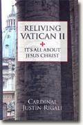 *Reliving Vatican II: It's All About Jesus Christ* by Cardinal Justin Rigali