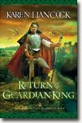 Buy *Return of the Guardian-King (Legends of the Guardian-King)* by Karen Hancock