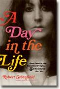Buy *A Day in the Life: One Family, the Beautiful People, and the End of the Sixties* by Robert Greenfield online