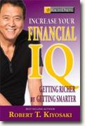*Rich Dad's Increase Your Financial IQ: Get Smarter with Your Money* by Robert T. Kiyosaki