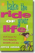 Buy *Take the Ride of Your Life! Shift Gears for More Balance, Growth, and Joy* online