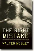 *The Right Mistake* by Walter Mosley
