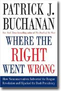 Buy *Where the Right Went Wrong: How Neoconservatives Subverted the Reagan Revolution and Hijacked the Bush Presidency* online