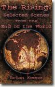 Buy *The Rising: Selected Scenes from the End of the World* by Brian Keene