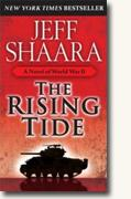 *The Rising Tide: A Novel of World War II* by Jeff Shaara