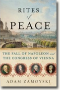 *Rites of Peace: The Fall of Napoleon and the Congress of Vienna* by Adam Zamoyski