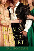 Buy *Rivals in the Tudor Court (Tudor Court 2)* by D.L. Bogdan online