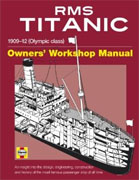 Buy *RMS Titanic Manual: 1909-1912 Olympic Class (Haynes Owners' Workshop Manuals)* by David Hutchings and Richard de Kerbrech online