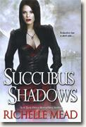 Buy *Succubus Shadows (Georgina Kincaid, Book 5)* by Richelle Mead online