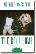 Buy *The Road Home* by Michael Thomas Ford online