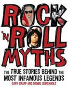 Buy *Rock 'n' Roll Myths: The True Stories Behind the Most Infamous Legends* by Gary Graff and Daniel Durchholz online