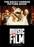 *The Rocky Horror Picture Show: Music on Film Series* by Dave Thompson