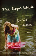 *The Rope Walk* by Carrie Brown
