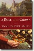*A Rose for the Crown* by Anne Easter Smith