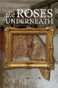 Buy *The Roses Underneath* by C.F. Yetmen online