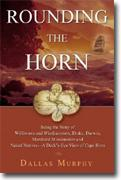 Buy *Rounding the Horn: Being the Story of Williwaws and Windjammers, Drake, Darwin, Murdered Missionaries and Naked Natives, a Deck's Eye View of Cape Horn* online