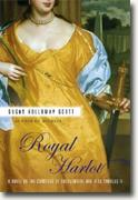 Susan Holloway Scott's *Royal Harlot: A Novel of the Countess Castlemaine and King Charles II*